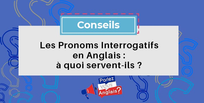 cours pronom interrogatifs anglais