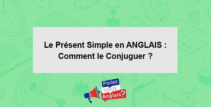 apprendre present simple anglais