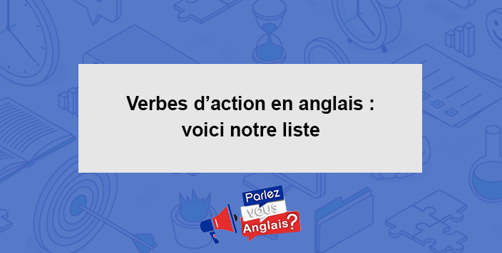 cours verbes action anglais