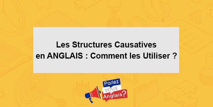 apprendre structure causative anglais