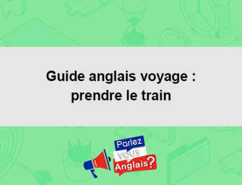 Guide anglais voyage : prendre le train
