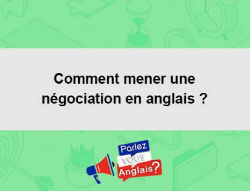 Comment mener une négociation en anglais ?