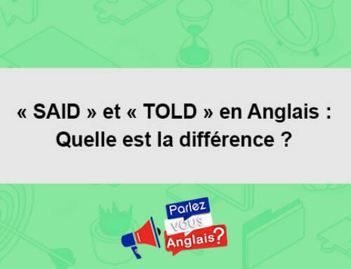 « SAID » et « TOLD » en Anglais : Quelle est la différence ?