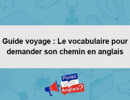 Guide voyage : Le vocabulaire pour demander son chemin en anglais