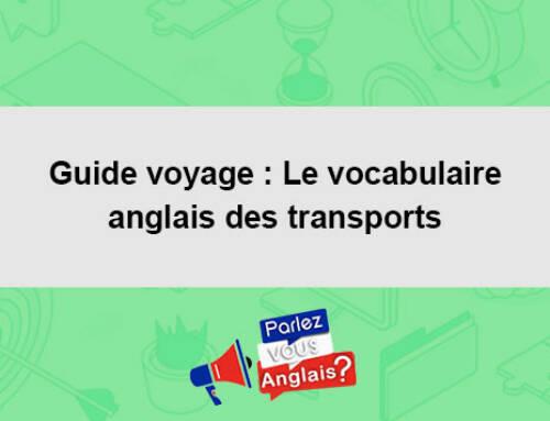 Guide voyage : Le vocabulaire anglais des transports