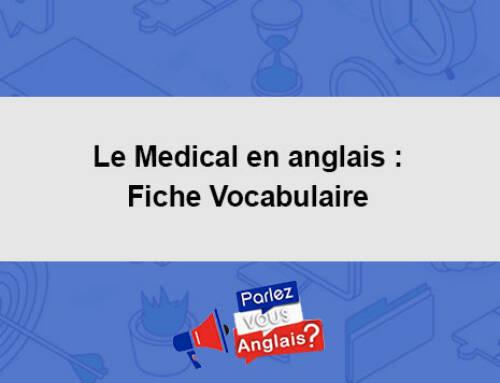 Le Medical en anglais : Fiche Vocabulaire