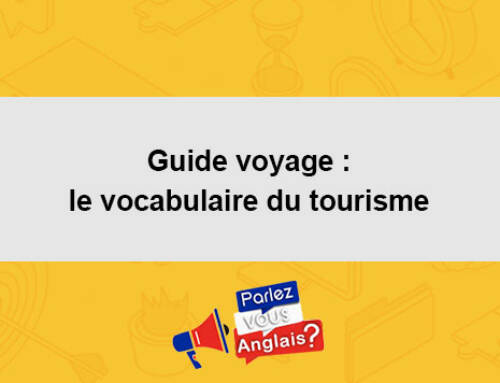 Guide voyage : le vocabulaire du tourisme