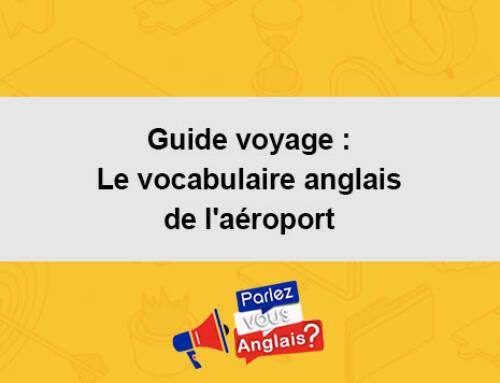 Guide voyage : Le vocabulaire anglais de l'aéroport
