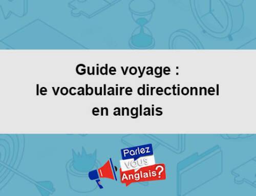 Guide voyage : le vocabulaire directionnel en anglais