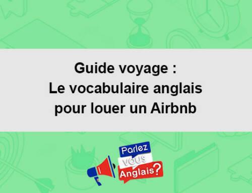 Guide voyage : Le vocabulaire anglais pour louer un Airbnb