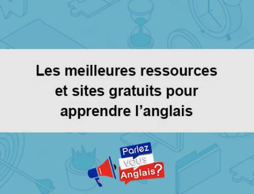 Les meilleures ressources et sites gratuits pour apprendre l'anglais