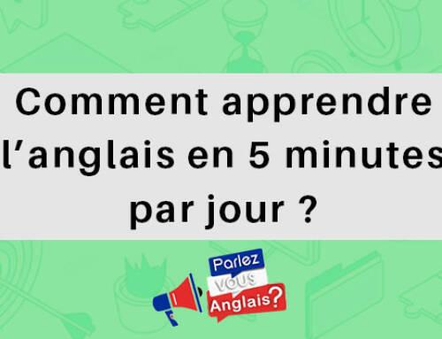 Comment apprendre l'anglais en 5 minutes par jour ?