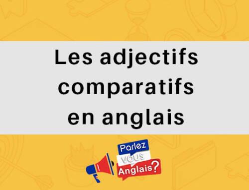Les adjectifs comparatifs en anglais: Qu'est-ce que c'est?