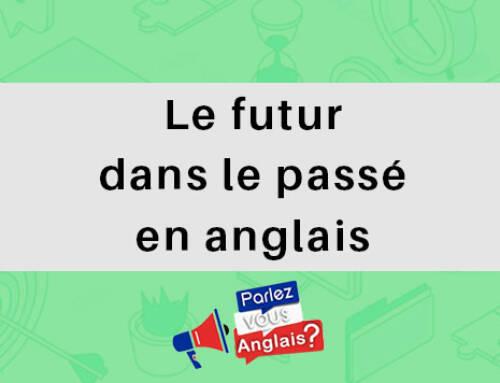 Le futur dans le passé en anglais
