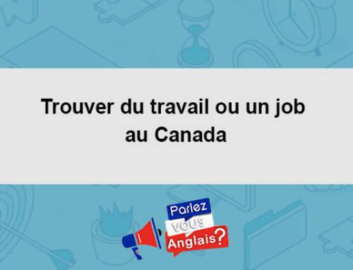 Trouver du travail ou un job au Canada