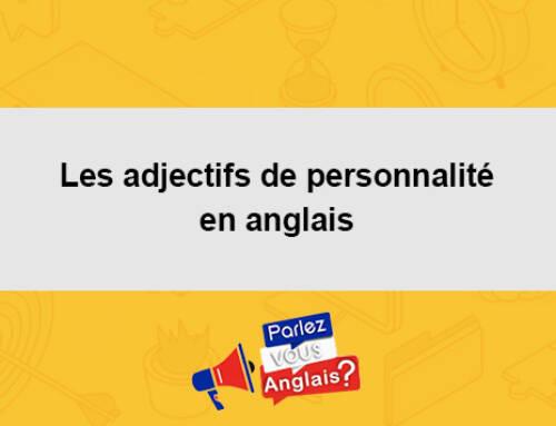 Les adjectifs de personnalité en anglais