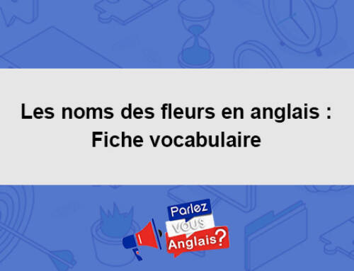 Les noms des fleurs en anglais : Fiche vocabulaire