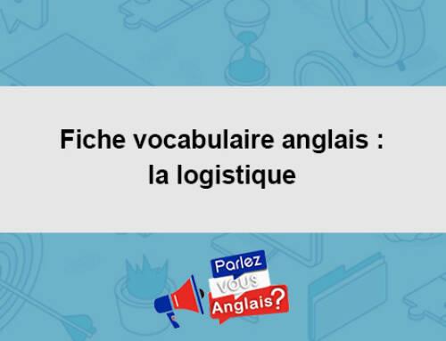 Fiche vocabulaire anglais : la logistique