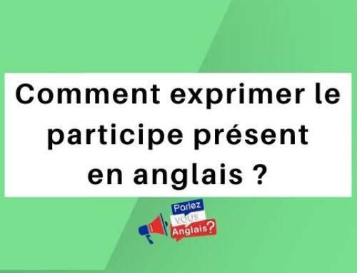 Comment exprimer le participe présent en anglais ?