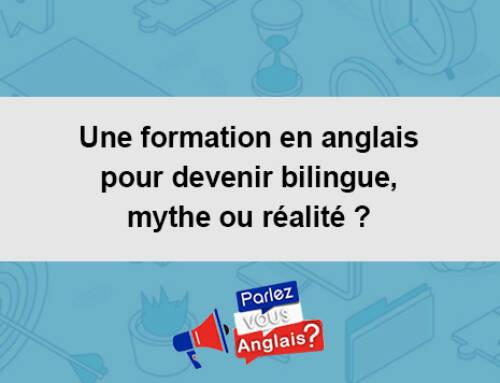 Une formation en anglais pour devenir bilingue, mythe ou réalité ?