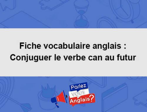Fiche vocabulaire anglais : Conjuguer le verbe can au futur