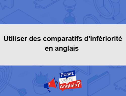 Utiliser des comparatifs d'infériorité en anglais